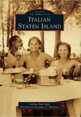 Italian Staten Island, New York (Images of America Series)
