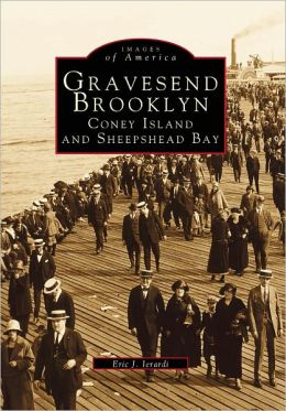 Gravesend Brooklyn, Coney Island and Sheepshead Bay (Images of America Series)