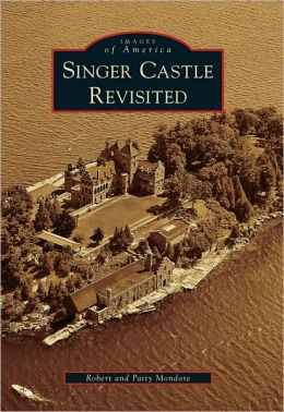 Singer Castle Revisited, New York (Images of America Series)