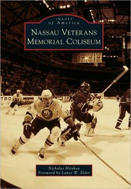Nassau Veterans Memorial Coliseum, New York (Images of America Series)