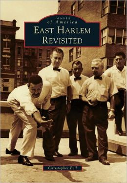 East Harlem Revisited, New York (Images of America Series)