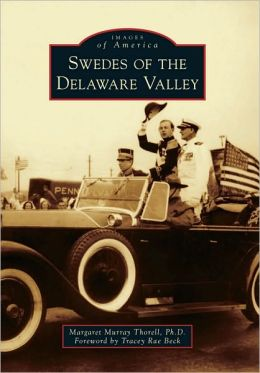 Swedes of the Delaware Valley, Pennsylvania (Images of America Series)