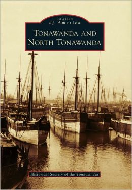 Tonawanda and North Tonawanda, New York (Images of America Series)