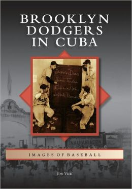 Brooklyn Dodgers in Cuba, New York (Images of Baseball Series)
