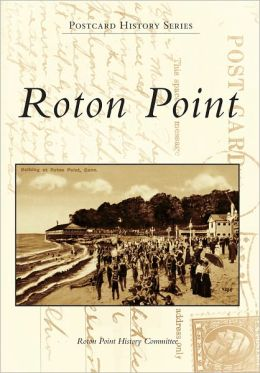 Roton Point, Connecticut (Postcard History Series)