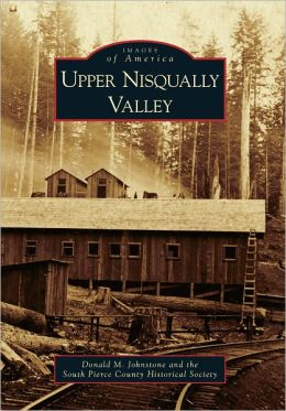Upper Nisqually Valley, Washington (Images of America Series)