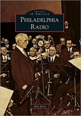 Philadelphia Radio (Images of America Series)