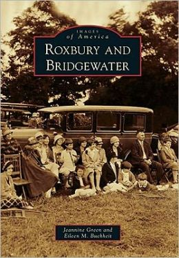 Roxbury and Bridgewater, Connecticut (Images of America Series)