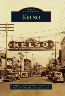 Kelso, Washington (Images of America Series)