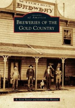 Breweries of the Gold Country, California (Images of America Series)