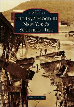 The 1972 Flood in New York's Southern Tier (Images of America Series)