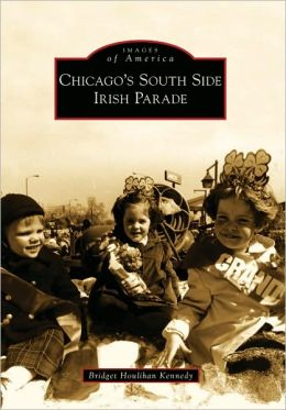 Chicago's South Side Irish Parade (Images of America Series)