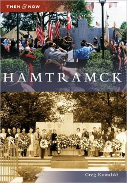 Hamtramck, Michigan (Then & Now Series)