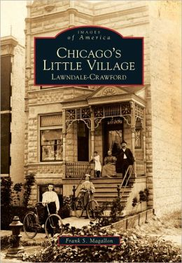 Chicago's Little Village: Lawndale-Crawford (Images of America Series)