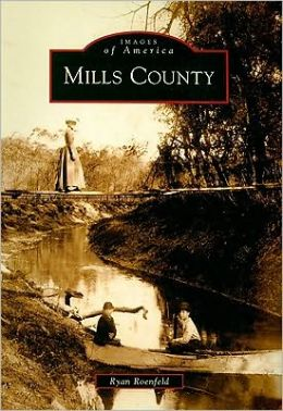 Mills County, Iowa (Images of America Series)