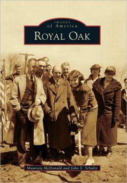 Royal Oak, Michigan (Images of America Series)