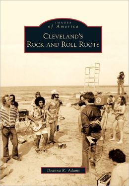 Cleveland's Rock and Roll Roots (Images of America Series)