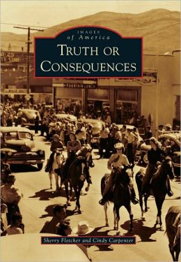 Truth or Consequences, New Mexico (Images of America Series)