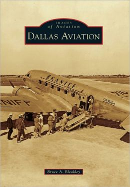 Dallas Aviation, Texas (Images of Aviation Series)