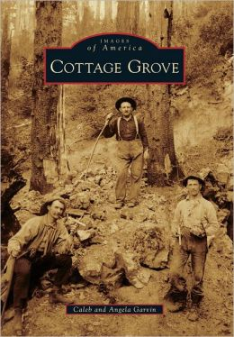 Cottage Grove, Oregon (Images of America Series)