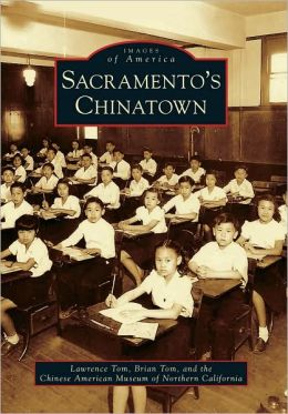Sacramento's Chinatown (Images of America Series)