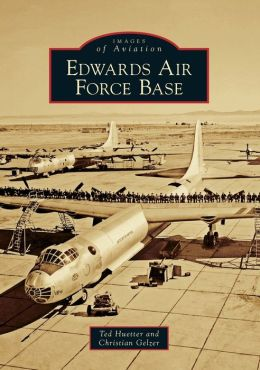 Edwards Air Force Base (Images of Aviation Series)