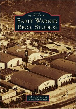 Early Warner Brothers Studios, California (Images of America Series)