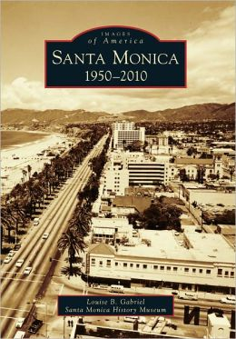 Santa Monica, California: 1950-2010 (Images of America Series)