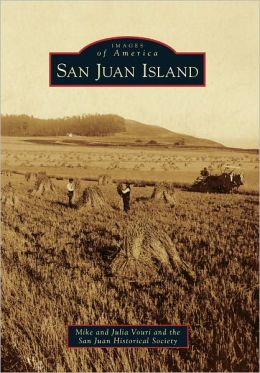 San Juan Island, Washington (Images of America Series)