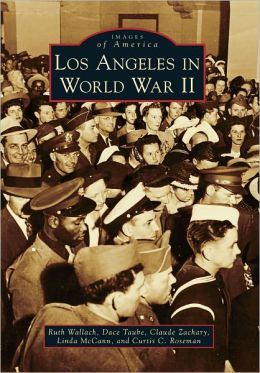 Los Angeles in World War II (Images of America Series)