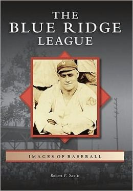 The Blue Ridge League, Maryland (Images of Baseball Series)