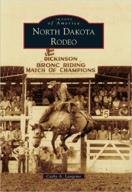North Dakota Rodeo (Images of America Series)