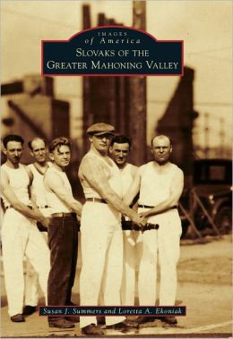 Slovaks of the Greater Mahoning Valley, Ohio (Images of America Series)