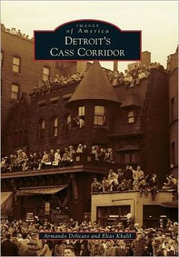 Detroit's Cass Corridor, Michigan (Images of America Series)