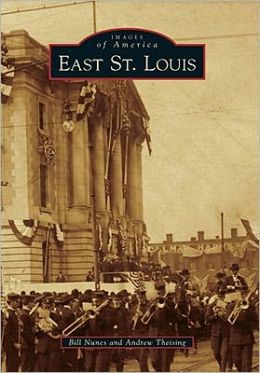 East St. Louis, Illinois (Images of America Series)