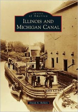 Illinois and Michigan Canal (Images of America Series)