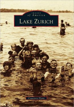 Lake Zurich, Illinois (Images of America Series)