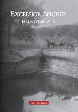 Excelsior Springs: Haunted Haven