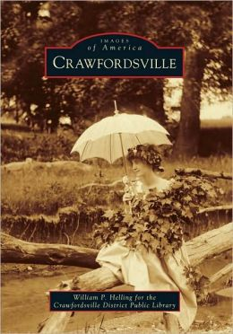 Crawfordsville, Indiana (Images of America Series)