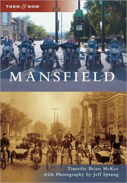 Mansfield, Ohio (Then & Now Series)