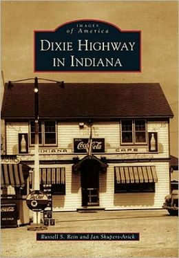 Dixie Highway in Indiana (Images of America Series)