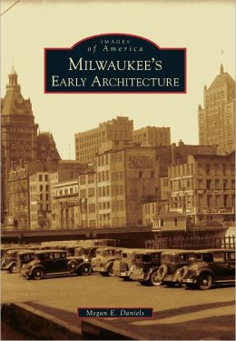 Milwaukee's Early Architecture (Images of America Series)