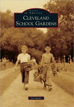 Cleveland School Gardens (Images of America Series)