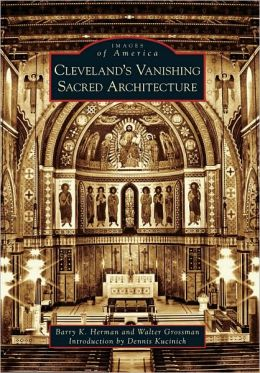 Cleveland's Vanishing Sacred Architecture (Images of America Series)