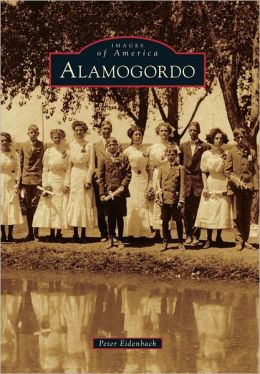 Alamogordo, New Mexico (Images of America Series)