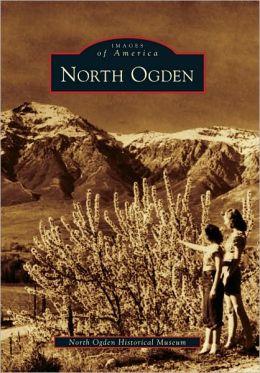 North Ogden, Utah (Images of America Series)