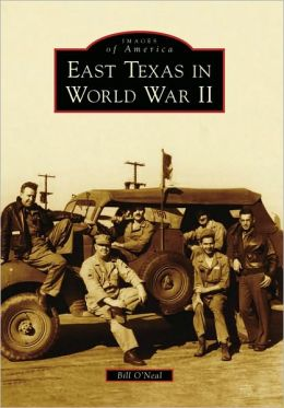 East Texas in World War II (Images of America Series)
