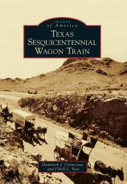 Texas Sesquicentennial Wagon Train, Texas (Images of America Series)
