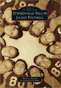 Stephenville, Texas Yellow Jacket Football (Images of America Series)