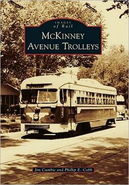 McKinney Avenue Trolleys, Texas (Images of Rail Series)